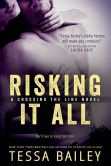Book Cover Image. Title: Risking it All, Author: Tessa Bailey