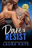 Book Cover Image. Title: Dare to Resist (Entangled Brazen), Author: Laura Kaye