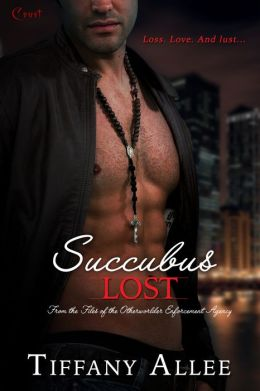 Succubus Lost: A Files of the Otherworlder Enforcement Agency Novel