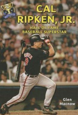 Cal Ripken, Jr.: Hall of Fame Baseball Superstar