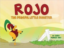 Rojo the Prideful Little Rooster