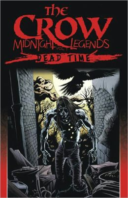 Crow: Midnight Legends Volume 1 - Dead Time