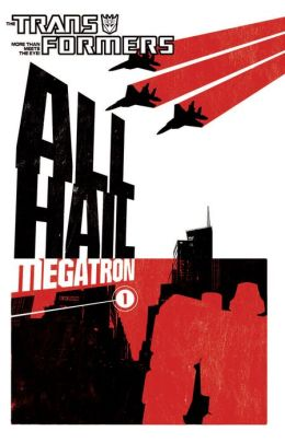 Transformers: All Hail Megatron Vol. 1