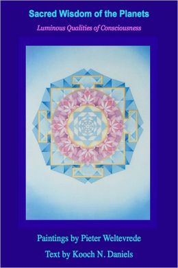 Sacred Wisdom Of The Planets: Luminous Qualities of Consciousness