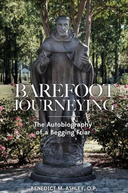 Barefoot Journeying: An Autobiography of a Begging Friar