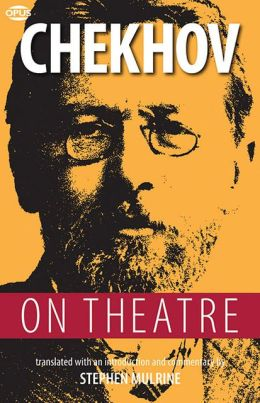 Chekhov on Theatre