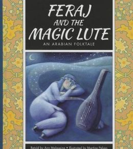 Feraj and the Magic Lute : An Arabian Folktale
