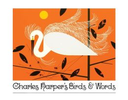 Charles Harper's Birds and Words (Anniversary Edition)