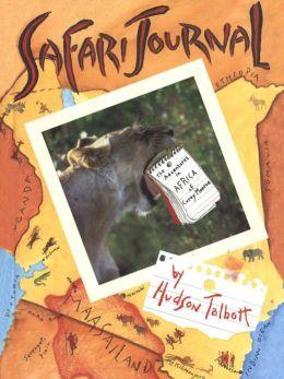 Safari Journal: The Adventures in Africa of Carey Monroe
