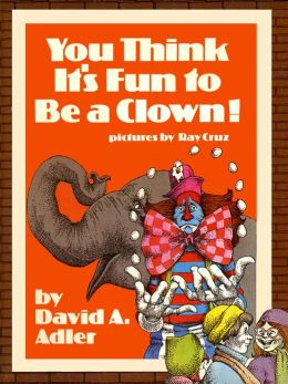 You Think It's Fun to Be a Clown