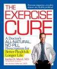 Book Cover Image. Title: The Exercise Cure:  A Doctor's All-Natural, No-Pill Prescription for Better Health and Longer Life, Author: Jordan Metzl