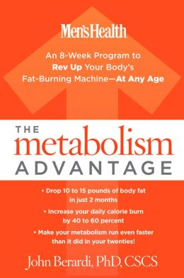 The Metabolism Advantage: An 8-Week Program to Rev Up Your Body's Fat-Burning Machine-At Any Age