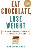 Book Cover Image. Title: Eat Chocolate, Lose Weight:  New Science Proves You Should Eat Chocolate Every Day, Author: Will Clower