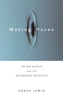 Making Waves: Irving Dardik and His Superwave Principle