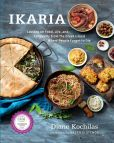 Book Cover Image. Title: Ikaria:  Lessons on Food, Life, and Longevity from the Greek Island Where People Forget to Die, Author: Diane Kochilas
