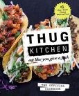 Book Cover Image. Title: Thug Kitchen:  Eat Like You Give a F*ck, Author: Thug Kitchen