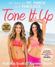 Book Cover Image. Title: Tone It Up:  28 Days to Fit, Fierce, and Fabulous, Author: Karena Dawn