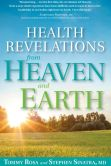 Book Cover Image. Title: Health Revelations from Heaven and Earth, Author: Tommy Rosa
