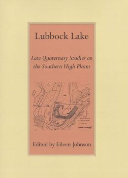 Lubbock Lake: Late Quaternary Studies on the Southern High Plains