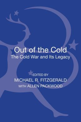 Out of the Cold: The Cold War and Its Legacy