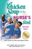 Book Cover Image. Title: Chicken Soup for the Nurse's Soul:  Second Dose: More Stories to Honor and Inspire Nurses, Author: Jack Canfield