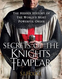 Secrets of the Knights Templar: A Chronicle 1129-1312