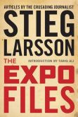 Book Cover Image. Title: The Expo Files:  Articles by the Crusading Journalist, Author: Stieg Larsson