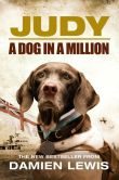 Book Cover Image. Title: Judy:  The Unforgettable Story of the Dog Who Went to War and Became a True Hero, Author: Damien Lewis