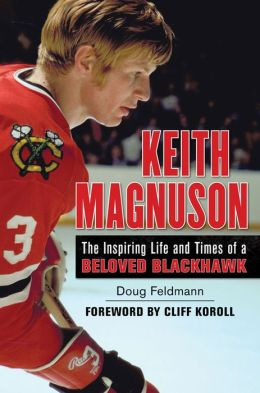 Keith Magnuson: The Inspiring Life and Times of a Beloved Blackhawk