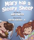 Book Cover Image. Title: Mary Had a Sleepy Sheep, Author: Julia Dweck