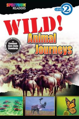 Wild! Animal Journeys Reader, Grades K - 1
