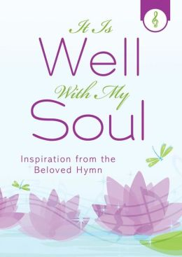 It Is Well with My Soul: Inspiration from the Beloved Hymn