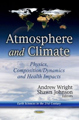 Atmosphere and Climate : Physics, Composition/Dynamics and Health Impacts