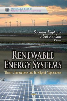 Renewable Energy Systems: Theory, Innovations and Intelligent Applications