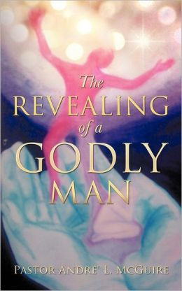 The Revealing of a Godly Man