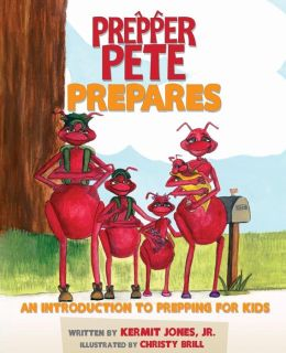 Prepper Pete Prepares: An Introduction to Prepping for Kids