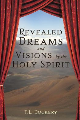 Revealed Dreams and Visions by the Holy Spirit