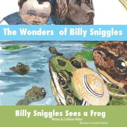 The Wonders of Billy Sniggles: Billy Sniggles Sees a Frog