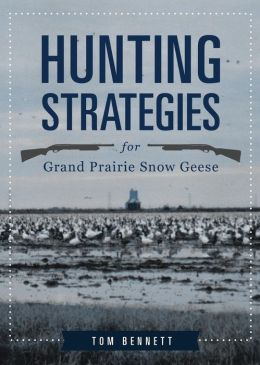 Hunting Strategies for Grand Prairie Snow Geese