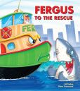Book Cover Image. Title: Fergus to the Rescue, Author: J W Noble