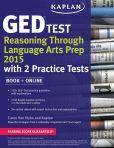 Book Cover Image. Title: Kaplan GED Test Reasoning Through Language Arts Prep 2015:  Book + Online, Author: Caren Van Slyke