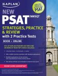Book Cover Image. Title: Kaplan New PSAT/NMSQT Strategies, Practice and Review with 2 Practice Tests:  Book + Online, Author: Kaplan