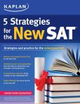 Book Cover Image. Title: Kaplan 2016 5 Strategies for the New SAT, Author: Kaplan
