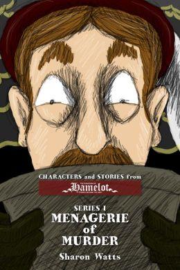 Kingdom of Hamelot Series I: Menagerie of Murder (Enhanced Edition)