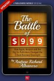 Book Cover Image. Title: The Battle of $9.99:  How Apple, Amazon, and the Big Six Publishers Changed the E-Book Business Overnight, Author: Andrew Richard Albanese