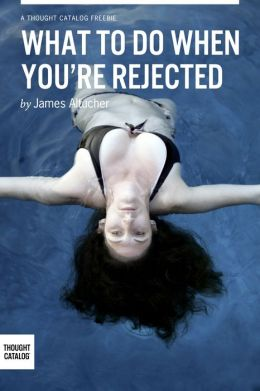 What To Do When You Are Rejected?