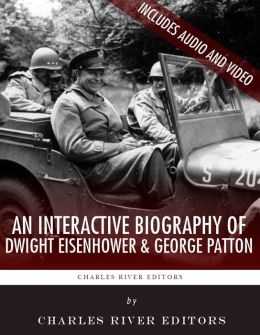 An Interactive Biography of Dwight Eisenhower and George Patton (Enhanced Edition)