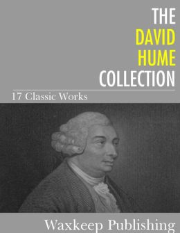 The David Hume Collection: 17 Classic Works