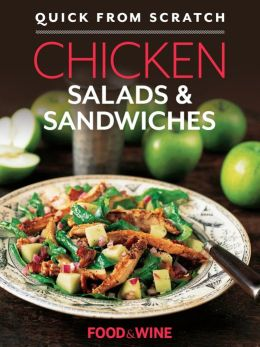 Quick From Scratch: Chicken Salads & Sandwiches