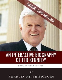 An Interactive Biography of Ted Kennedy (Enhanced Edition)